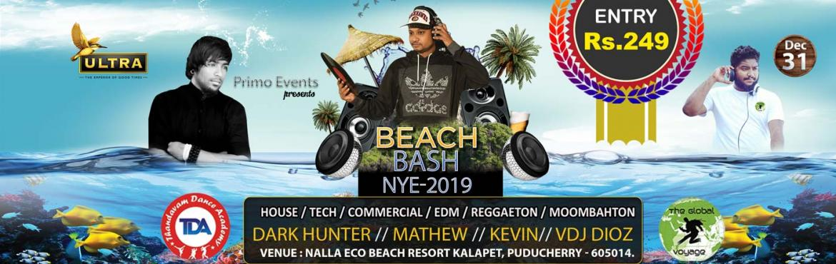 Book Online Tickets for BEACH BASH NYE 2019 PONDICHERRY, Puducherry. About The Event Hola Pondicherry!!!  Beach Bash Nye 2019 ,The most anticipated event of the year is almost here,Join us as we party like we do into a New Year!Dance out in the open lawn area with a private beach as soon as you step down!Bri