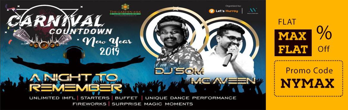 Book Online Tickets for Carnival Countdown Newyear 2019, Bengaluru. Let\'s Hurray presents - Carnival Countdown NewYear 2019 VENUE: The Garden Asia Resort Thagachaguppe Main Road, Kumbalagodu, Bangalore South MIDNIGHT MAGIC (31st December 8:00pm to 12:00am) Package (Includes) DJ Night, Unlimited IML for 4 hours, Star