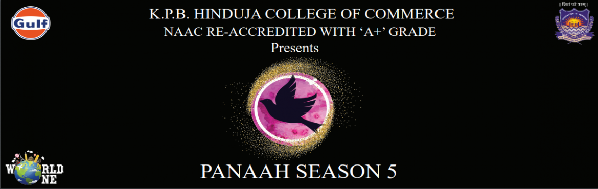 Book Online Tickets for Panaah, Mumbai. \'PANAAH' is an annual intercollegiate festival of K.P.B. Hinduja College of Commerce. PANAAH is a perfect platform for the fervor, energy, and enthusiasm that is displayed by the students. It provides a  wonderful opportunity for students