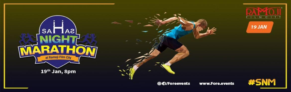 Book Online Tickets for Sahas Night Marathon 2019, Hyderabad. Sahas Night Marathon, is a unique night run set inside the World\'s Largest Film City - Ramoji Film City. The run aims to offer participants a combination of sport & fun, and make it the most popular night-time marathon in India.The event consist