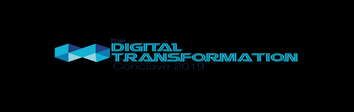 Book Online Tickets for The Digital Transformation Conclave 2019, New Delhi.   Organizations across industries are going through a major makeover in the wake of a new era of digital business. Seized by an imperative to transform, these organizations across markets are redefining their business model, making operations mo