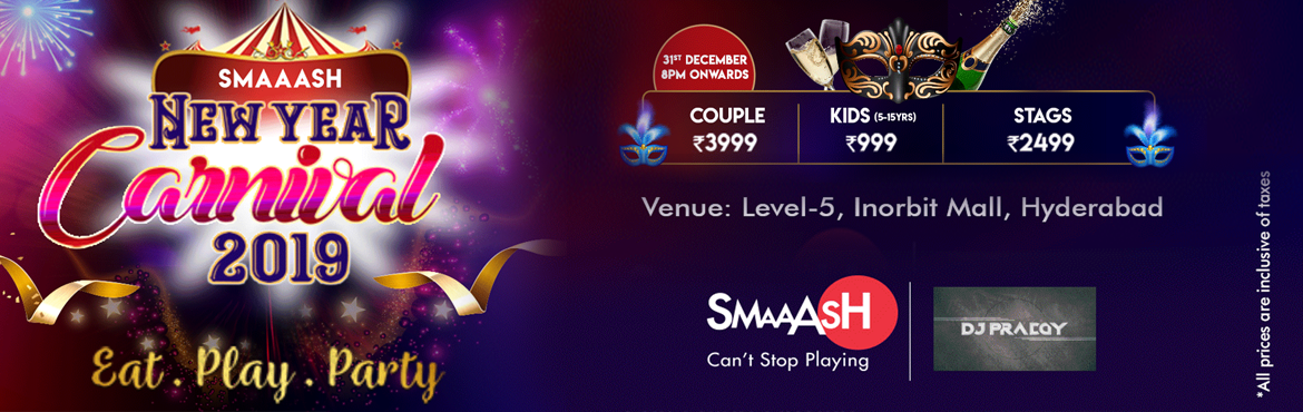 Book Online Tickets for Smaaash New Year Carnival 2019, Hyderabad. Smaash New Year Carnival2019. If you just want to let go and party like there is no tomorrow this is the place that you have to come to. Come and Enjoy With your family. You will get to experience different. What are you waiting for then be a p
