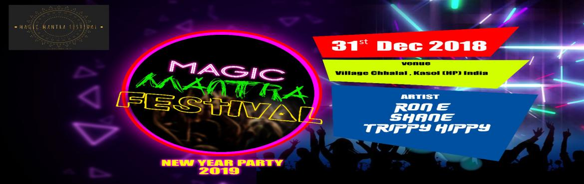 Book Online Tickets for Magic Mantra Festival - New Year Party B, Kasol. New Year\'s Eve celebration party5 National Artists | One Night31st Dec. 2k18Gates open 12 PM onwardsVenue : Village Chhalal P.O. Kasol (HP) IndiaLINEUP DETAILS :*Rone (Yoom Records)*Trippy Hippy (Independent Duo)*Shane (Shiva Records)More to be adde