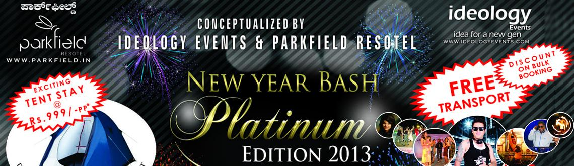 Book Online Tickets for New Year Bash Platinum Edition 2013 @ Ba, Bengaluru.  