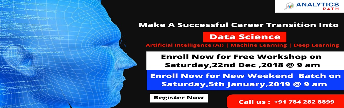 Book Online Tickets for Data Science Free Workshop Session In Hy, Hyderabad. Analytics Path training institute with the intention of elevating the rising demand for the analytics-based professionals it has scheduled the Free Data Science Interactive Workshop Session In Hyderabad which is supervised by the domain experts. Anal