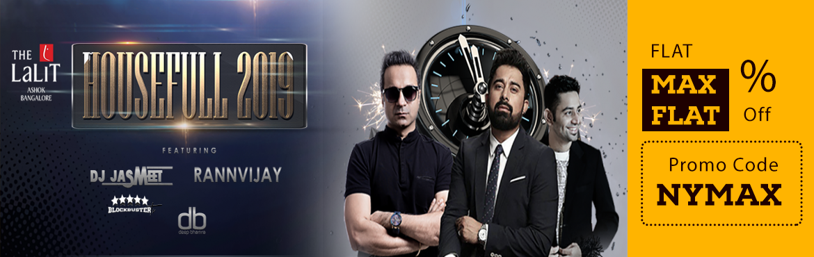 Book Online Tickets for HOUSEFULL 2019, Bengaluru. Usher into the NEW YEAR, as the countdown to 2019 ends, at the Lawns of The Lalit Ashok. Gearing up to be the city\'s largest new year\'s eve bash to grace Bangalore\'s festive scene. It\'s time to indulge yourself with HOUSEFULL 2019! Celebrate the
