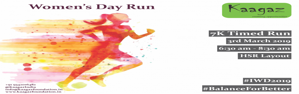 Book Online Tickets for Womens Day Run, Bengaluru. On 3rd March 2019 on the occasion of International Women's Day Kaagaz Foundation is organizing 3rd Edition of Women's Day Run. Primary objective of the Run is to encourage Women to take part and take up to Running, Develop a Healthy Exerc
