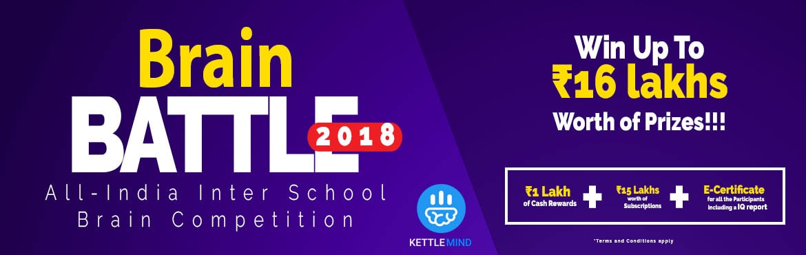 Book Online Tickets for Brain Battle 2018, Bengaluru. ABOUT THE EVENT  Come Let\'s Awaken the Genius in you  Kettlemind is organizing the\'INDIA\'S UNIQUE All INDIA INTER-SCHOOL BRAIN COMPETITION\', an open brain Skill contest for school students studying across India. The Battle is ai