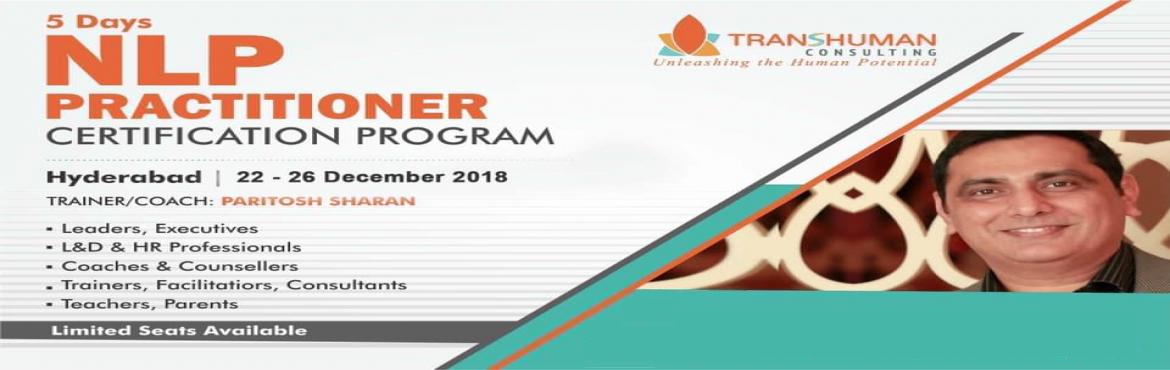 Book Online Tickets for 5-DAY NLP Practitioner Certification Pro, Madhapur.  Begin your NEW Year 2019 with a NEW Resolutions and NEW YOU. Join the upcoming 5 Day NLP Practitioner Certification Program Hotel Lemontree, Hitech City, HYDERABAD About NLP : Neuro-Linguistic Programming, in short known as NLP, is