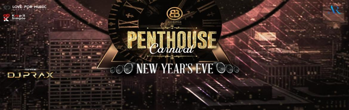 Book Online Tickets for Penthouse Carnival at Bombar, Mumbai. Bringing you the most sensational way to countdown the last few hours of 2018! Feel at the top of the world at the Penthouse Carnival at BOMBAR this New Year\'s Eve! Food Includes: -          4 Veg & 4