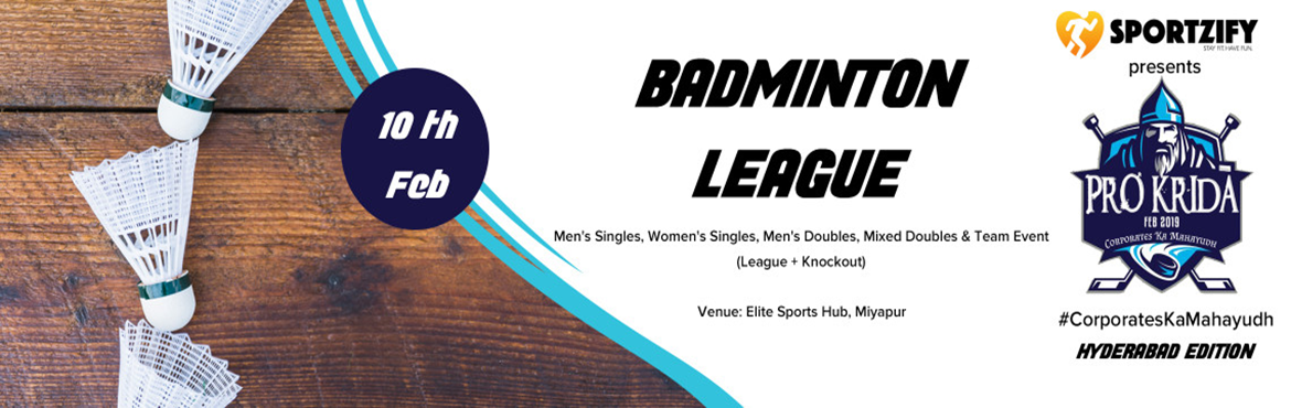 Book Online Tickets for PROKRIDA HYDERABAD BADMINTON LEAGUE, Hyderabad. INTRODUCTION Hey, Corporates! Break the monotony of a busy workspace with Prokrida. Join us at this event to play smart and rebuild stronger team relations. Prokrida successfully collaborates the idea of making team building a combo of fun and fitnes