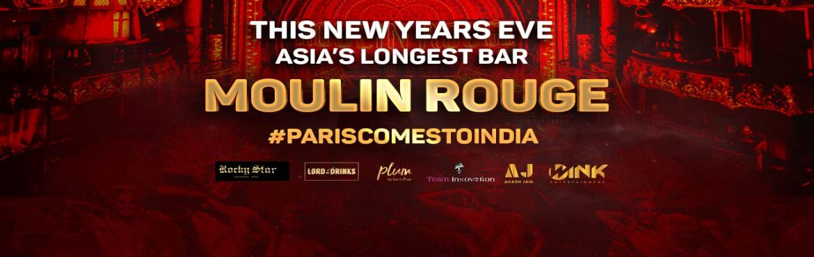 Book Online Tickets for Moulin Rouge At Lord of The Drinks, Mumbai.       Here\'s presenting to you the Grandest New Year\'s Eve Celebration, where the Event will be transformed into an elegant, colourful and a tantalising night. We present to you one of the most Romantic themes in the history of the Universe at Asia
