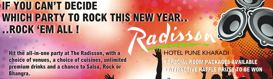Book Online Tickets for NEW YEAR PARY @ HOTEL RADISSON, KHARADI, Pune.  