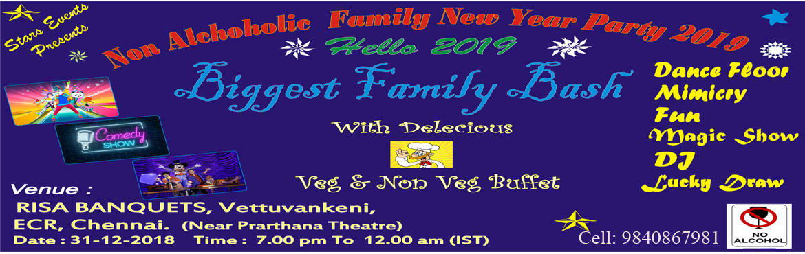 Book Online Tickets for NON ALCOHOLIC FAMILY NEW YEAR PARTY 2019, Chennai. We the stars events chennai are organizing the biggest Non Alcoholic family new party 2019 at Risa Banquets ECR, Vettuvankeni, Chennai. The events show is full of entertainment and fun with the mood of the new party celebration memorable throughout t