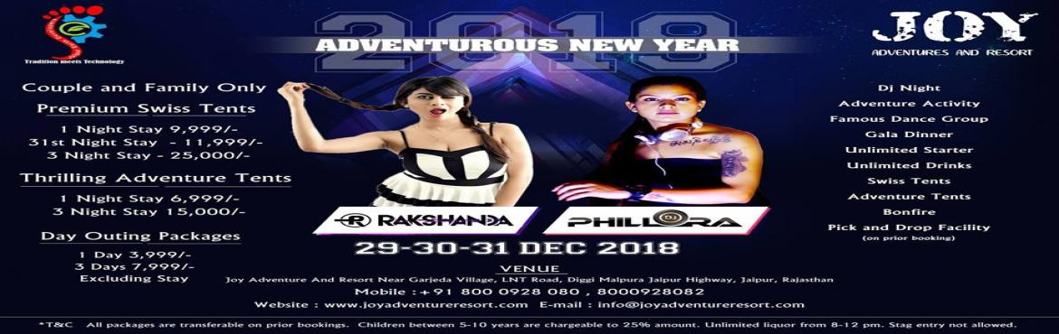 Book Online Tickets for Adventurous New Year, Jaipur. Hey Jaipur!!!!!Big Announcement for all the adventure lovers!Here we are with the most adventurous New Bash!*DJ NIGHT**UNLIMITED STARTERS**UNLIMITED DRINKS**GALA DINNER**BON FIRE**ADVENTURE ACTIVITIES**FAMOUS DANCE GROUPS**PREMIUM STAY IN SWISS TENTS