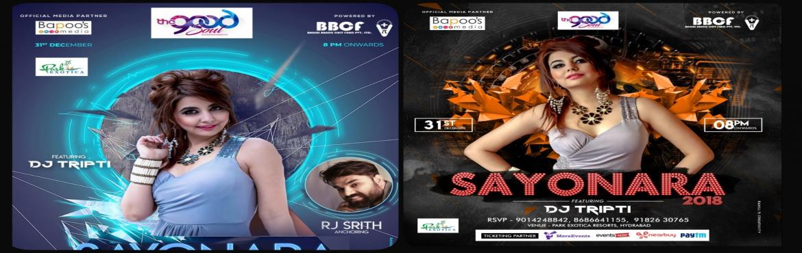 """Book Online Tickets for Sayonara 2018 - Farewell to the Year, Hyderabad. The Good Soul Entertainments presents: """"Sayonara 2018 – Farewell to the year!"""" Set yourself loose and get into the party mood with DJ Tripti all the way from UAE along with the host RJ Srith What do we have for you? Party like there"""