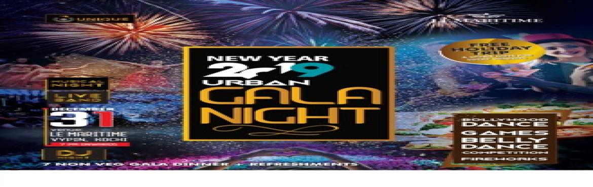 Book Online Tickets for URBAN GALA NIGHT- NEW YEAR EVE @ KOCHI, Kochi. EVENT: URBAN GALA NIGHT- NEW YEAR PARTY AT KOCHI VENUE: LE MARITIME HOTEL, KOCHI DATE: 31/12/2018 TIME: 7:30 PM TO 12:30 GALA DINNER WELCOME DRINK COUPON  3 NON VEG STARTERS 7 NON VEG GALA DINNER   PROGRAMS LIVE BAND MUSICAL NIGHT BOLL