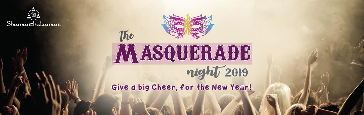 Book Online Tickets for The Masquerade Night - New Year Eve Part, Hyderabad. As the clock winds down and the old year ends we'd love to celebrate with all of our family and friends! The Masquerade Night is one stop for all age genres to celebrate and start the amazing journey into 2019. Let us raise a glass to the