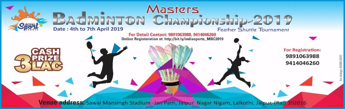Book Online Tickets for Masters Badminton Championship 2019 , Jaipur.     Events    Category      Men\'s Singles   35+, 40+, 45+, 50+, 55+, 60+     Women\'s Singles   35+, 40+, 45+, 50+     Men\'s Doubles   75+, 85+, 95+, 105+, 115+, 125+     Women\'s Doubles   70+, 80+     Mix Doubles   75+, 85+     Young Veteran   60