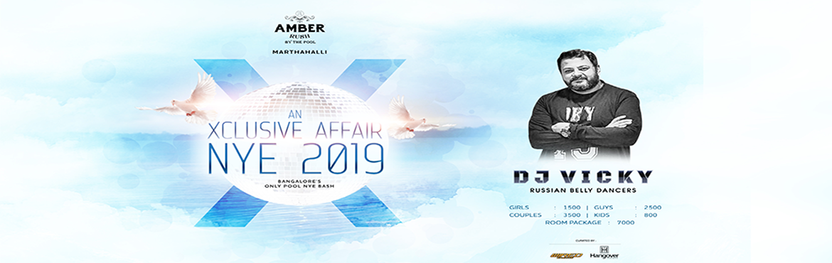 Book Online Tickets for XCLUSIVE AFFAIR - NYE 2019 D.I.P. (Dance, Bengaluru. XCLUSIVE AFFAIR NYE2019 D.I.P. (Dance In Pool) Add a splash of unfiltered fun to your New Years Eve!At the ONLY POOL PARTY in Bangalore! Xtraordinary Set Up. Xcess beverages and food. Xciting beats. Embrace the \'X\' factor.  MultipleMusicGenre  Danc