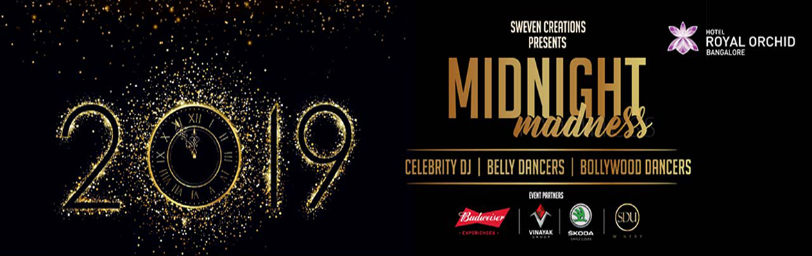 Book Online Tickets for Midnight Madness at Royal Orchid, Bengaluru. Sweven Creations Presents. MIDNIGHT MADNESS by Hotel Royal Orchid. SWEVEN CREATION PRESENTS Grand 2019 New- year celebrations at Hotel Royal Orchid- Old Airport Road . If you\'re looking for the ultimate new year eve experience in Bangalore, then the