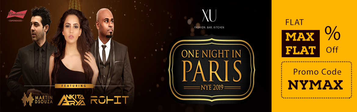 Book Online Tickets for One Night in Paris - NYE 19, Bengaluru. One Night in Paris – NYE'19. Bringing in 2019 with Class & Elegance. Bring in your New Year in the lap of luxury as we present to you the finest New Year's Eve Party at the Classiest Club in town – XU, Leela Palace with th