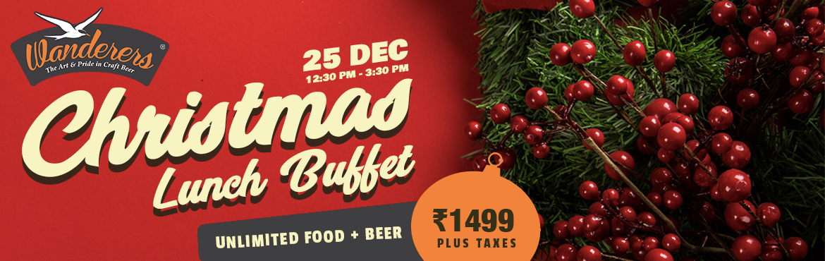 Book Online Tickets for Christmas Lunch Buffet at Wanderers, Bengaluru. A season of warmth, gratitude, love, and food. The ambrosial and scrumptious Christmas lunch buffet that would leave you wanting for more! This Christmas only atWanderers Craft Brewery & Artisan Cafe!
