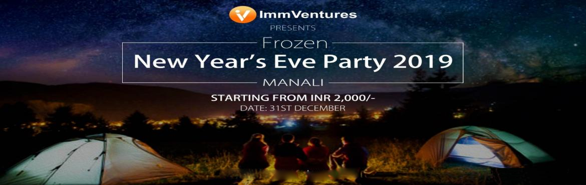 Book Online Tickets for Frozen New Year Eve Party 2019 Manali, Manali.   Inclusions:  Firework Cake cutting Welcome Drinks DJ Music & Bonfire One buffet veg/non-veg dinner Unlimited veg/non-veg snacks Nati Performance* as per availability Unlimited alcohol (Blenders Pride & Old Monk)  Food Menu:  Din