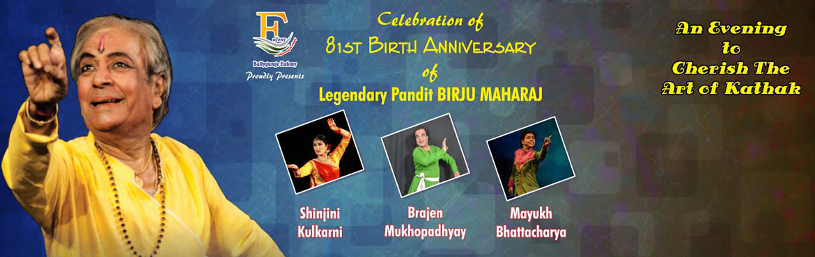 Book Online Tickets for 81st Birth Anniversary of Legendary Pand, Kolkata. Eufony continues their journey of celebrating the Birth Anniversary of Legendary Classical Artists of India. This time we are proud to organize and celebrate the 81st Birth Anniversary of Legendary Kathak Maestro Pandit BIrju Maharaj. Performing Arti