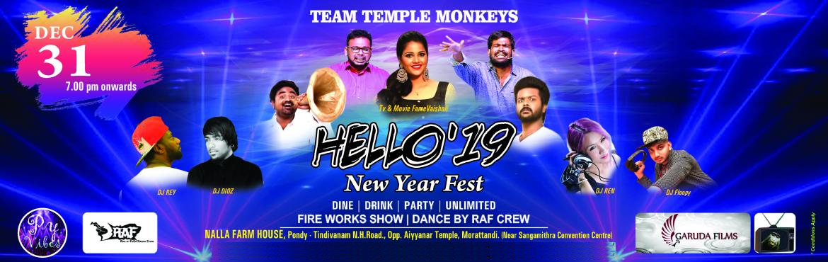 Book Online Tickets for HELLO19 NEW YEAR FEST, Pondicherr. To Experience the best Party on 31 st eve with #templemonkeys Movie an Youtbe Fame 4 dj\'s on the deck   Surprise Celebrity Performances  Dance by RAF crew We're going all in and bringing a party that never ends right over to you. &nb