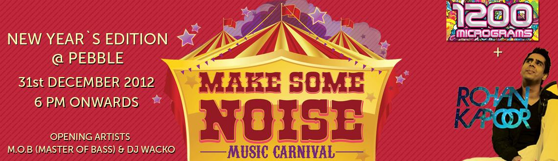 MAKE SOME NOISE MUSIC CARNIVAL New Year Edition @ Bangalore
