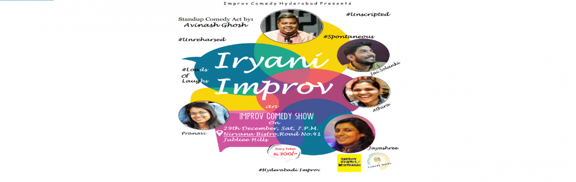 Book Online Tickets for Iryani Improv-Improv Comedy Show, Hyderabad. ImprovComedy show is a unscripted, unrehearsed game show whichis comedywith spontaneity.  Based on audience suggestions in the gigs will be performed.  Experience the beauty of spontaneously resolving funny conflicts in