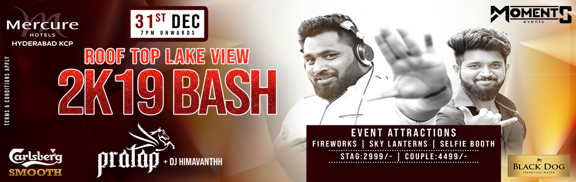 Book Online Tickets for Rooftop lake view 2k19 Bash at Mercure H, Hyderabad. Event by Moments (Rooftop Lakeview 2k19 bash) with DJ PRATAP AND DJHIMAVANTHH Event Highlights:  FIREWORK SKY LANTERNS SELFIE BOOTH
