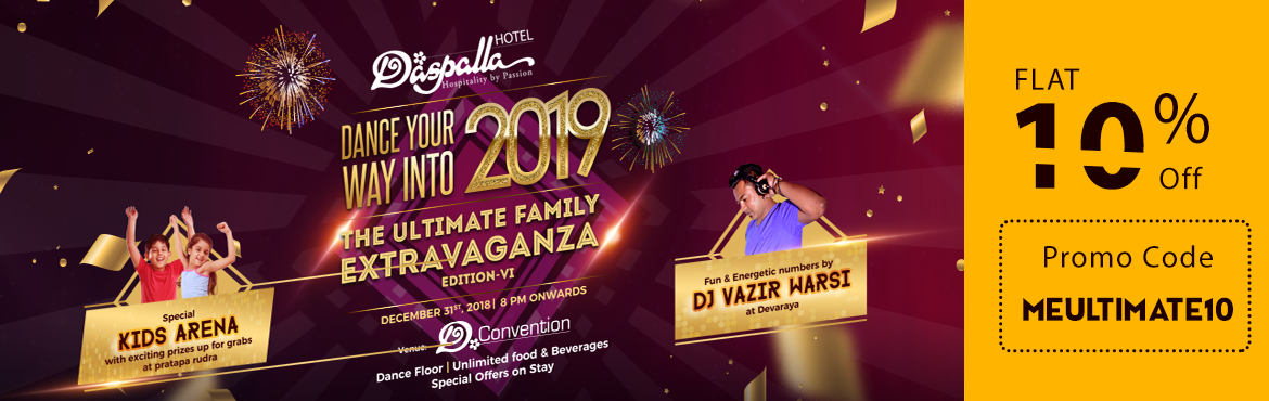 Book Online Tickets for The Ultimate Family Extravaganza - NYE19, Hyderabad. This New Year party one of the most loved venues of the city- D convention at Hotel Daspalla  Get high on spirit as you quench the thirst with a glass or more of your favorite drinkafter allyou get to enjoy unlimited drinks. Relish
