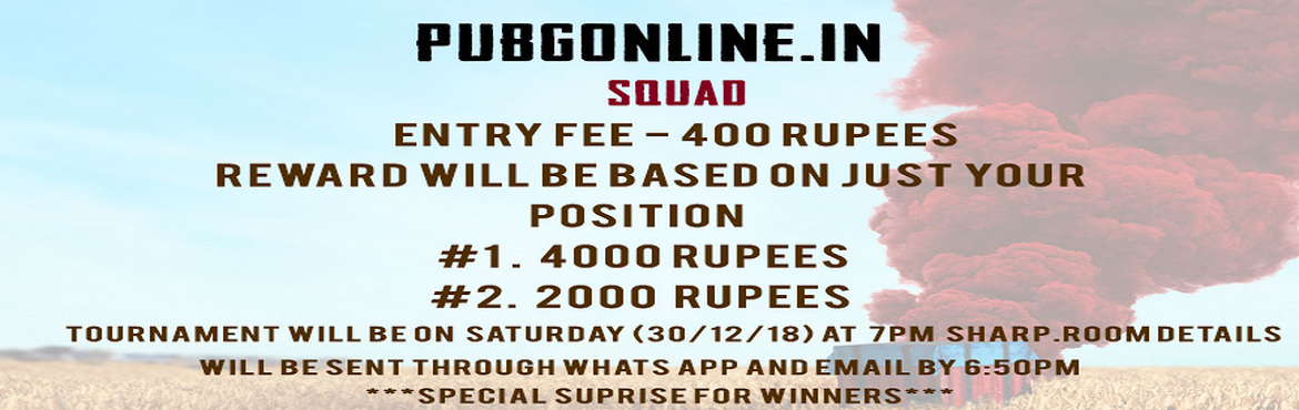 Book Online Tickets for pubg tournament, Hyderabad. Hello we are from pubgonline.in.This is a pubg based event. we are planning to conduct squad tournament which consists of 25 teams. each team has to pay 400 as entry fee. Winner will get 4k and runner will get 2k. After you have done payment you will