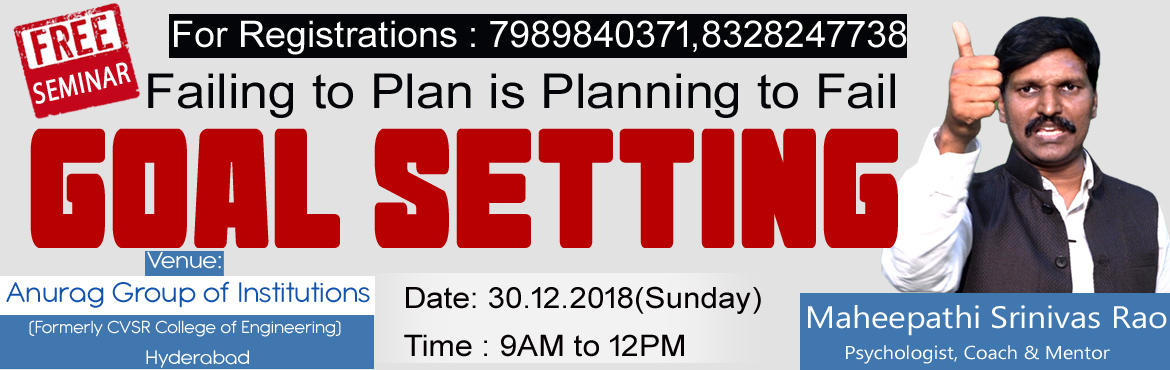 Book Online Tickets for Seminar on Goal Setting 2019 by Maheepat, Hyderabad. Seminar on Goal Setting 2019 by Maheepathi Srinivas Rao on the Ocation of New Year.
