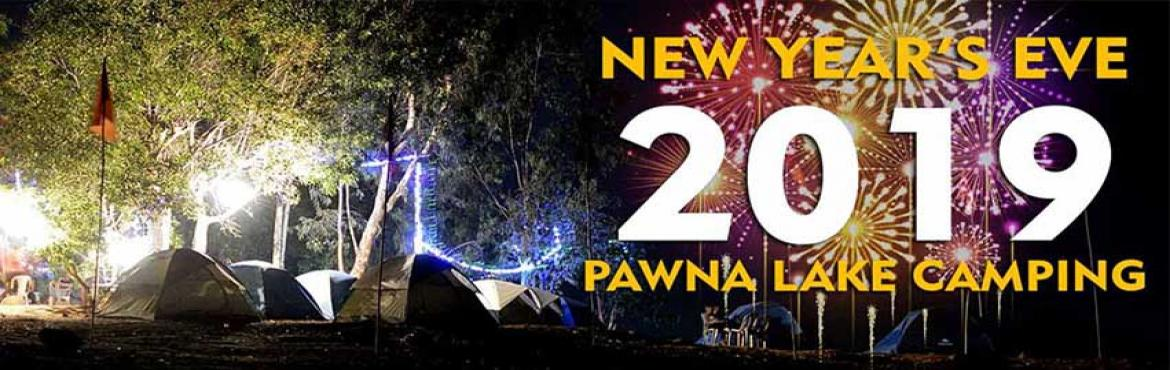 Book Online Tickets for New Year Pawana Lakeside Camping, Kevre , Lonavala.  New Year Pawana Lakeside Camping, Kevre  Pawana Camping Information:Pawanalake is an artificial reservoir formed by water of namesake dam. Heavy rain in the pawana surrounding helps to maintain water level of pawana lake. Pawana la