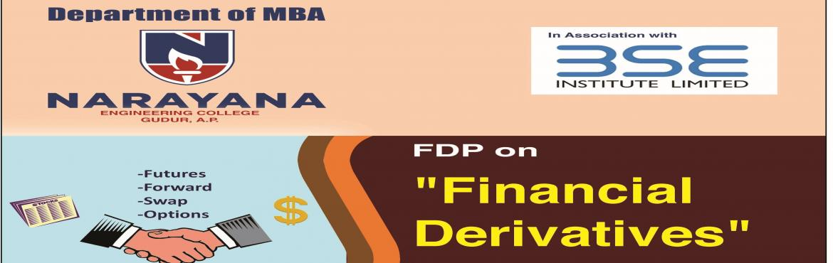 Book Online Tickets for Financial Derivatives Workshop, Gudur. Financial Derivatives training @ Narayana Engineering Colege  Forwards Futures Options Swaps