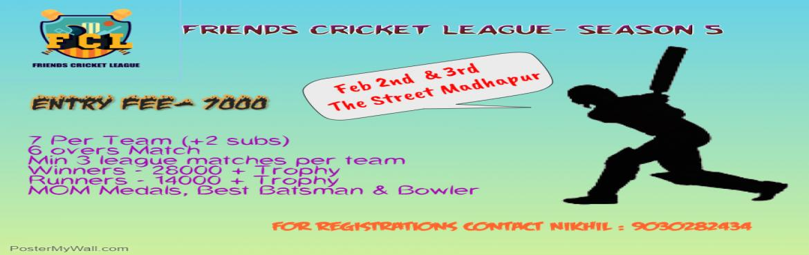 Book Online Tickets for Friends Cricket league - Season 5, Hyderabad. Welcome to Friends Cricket League - Season 5.When: Feb 2nd & 3rd2019.Where:The Street Madhapur(Football Ground)Entry Fee:7000per teamWinners :28000+TrophyRunners :14000+TrophyMOM Medals,