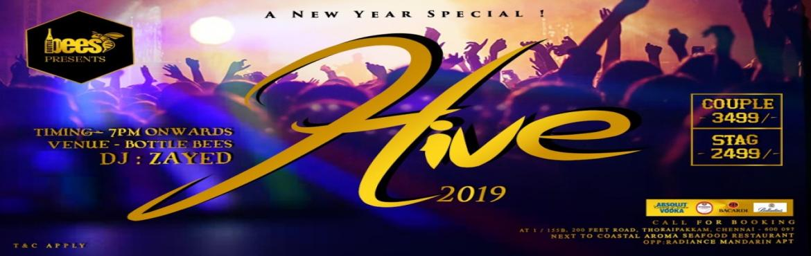 Book Online Tickets for Hive 2019 - New Year Eve @ Bottle Bees, , Chennai. Hive 2019, Lets celebrate this New Year Party with loads of fun and music.To Experience the HIGHs & LOWs of The Biggest NEW YEAR PARTY EVENT with DJ, Dance and Drinks. We re going all in and bringing a party that never ends right over to you. So