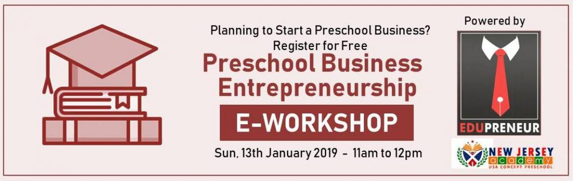Book Online Tickets for Preschool Business Startup Webinar, Hyderabad. About The Webinar If you are interested in starting a preschool of your own but don't know how or where to start, you should attend this entrepreneurship e-workshop. This Preschool Business Startup webinar is an online workshop for entrepreneur