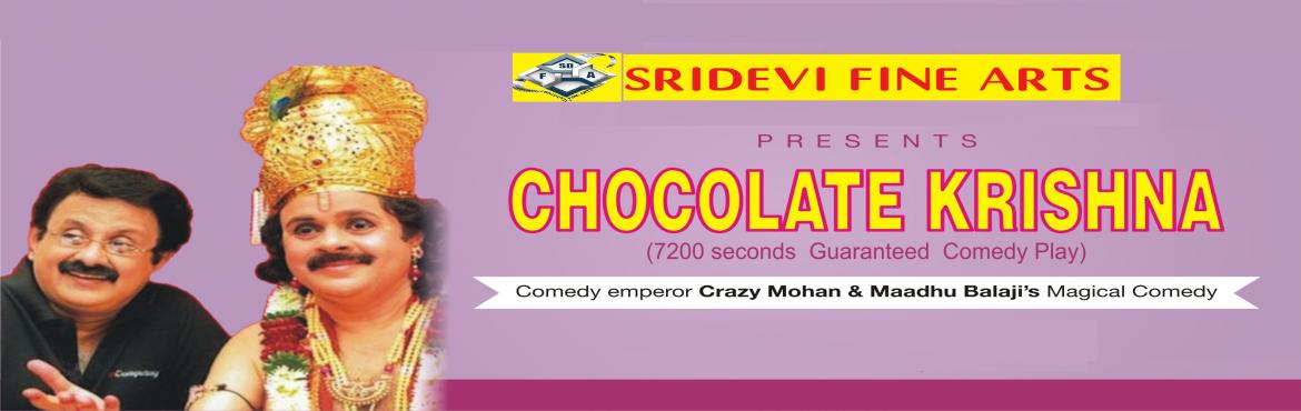 Book Online Tickets for Chocolate krishna, Chennai. Sridevi Fine Arts sivashankar have recorded over 2500 shows and special chocolate krishna many times on stage now with fluent comedy of GREAT CRAZY MOHAN acting live on stage ,.The story revolves around Madhu, a sales executive in a company that manu