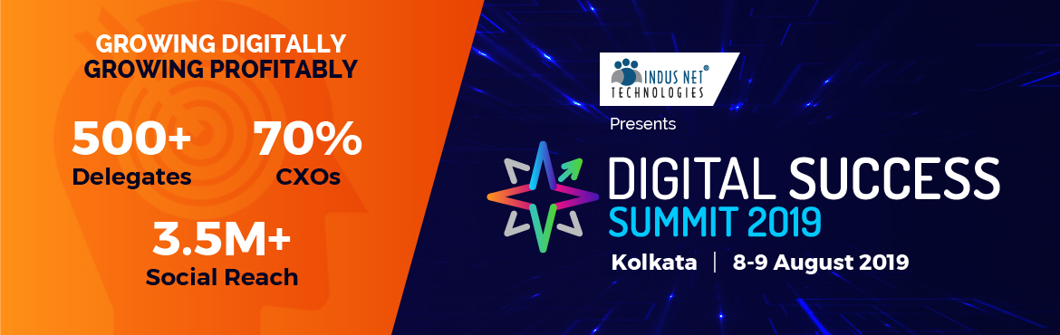 Book Online Tickets for Digital Success Summit V2.0 , Kolkata.   Announcing Digital Success Summit V2.0 on 8-9 August 2019 at Kolkata and we look forward to having you onboard. This year\'s theme is \
