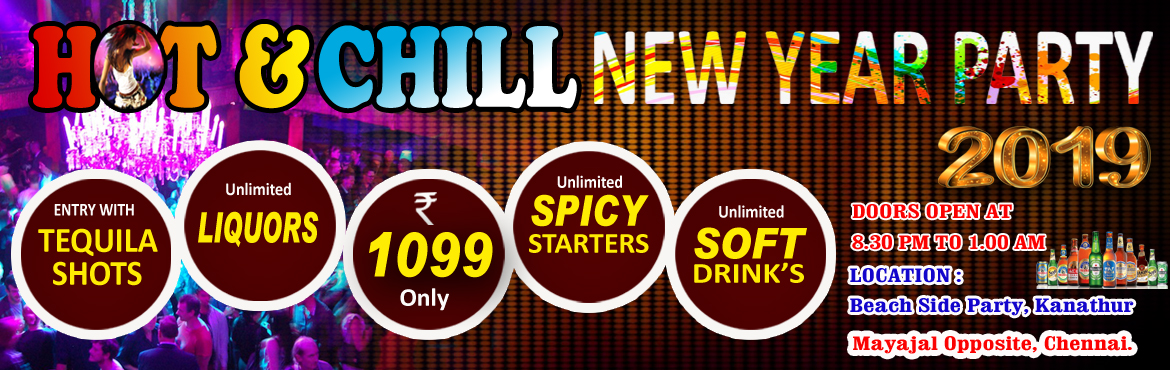 Book Online Tickets for HOT and CHILL @ Kanathur, ECR, Chennai. Spice Kitchen proudly presents HOT & CHILL2019 AT Beach Side Party, Kanathur, Mayajal opposite, Chennai.   STEP IN YOUR DANCING LEGS BY 8:30 PM ONWARDS OPEN AIR PARTY VENUE Enjoy… DRINK HOW MUCH YOU CAN (UNLIMITED DOMESTIC LIQUORS) UN