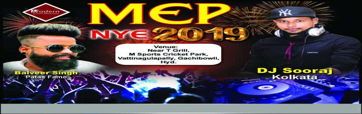 Book Online Tickets for MEP NEW YEAR EVE 2019, Hyderabad. A perfect New Year Blast which will leave you astonished!  It\'s the Last Blast of 2k18, but we promise, it will be unalterable from your memory.  Forget all your worries and re-live 2018 once again in just 6 hours. Make it unforgettable.