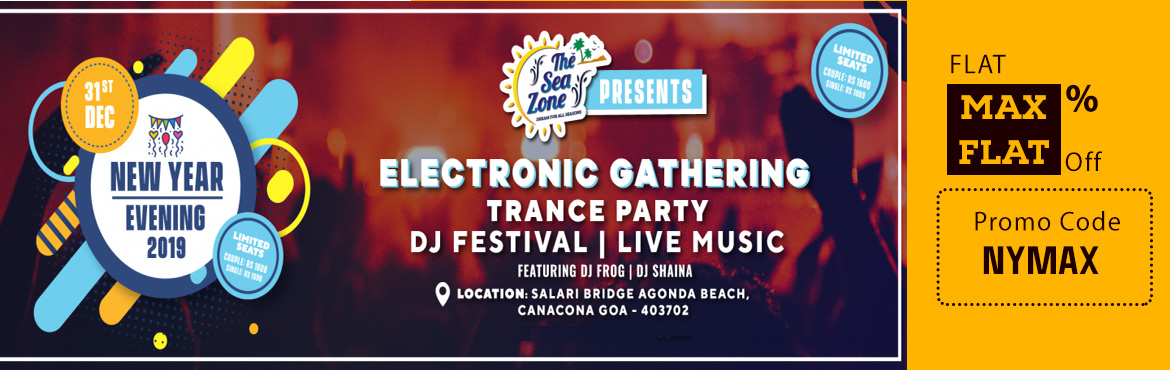 Book Online Tickets for Electronic Gathering, Canacona. How amazing would it be to celebrate your new year under clear full of star night. Yeah we too hate overcrowded pubs and bars that ruins the whole excitement and fun.The Sea Zone Resort present Electronic Gathering for the adventurous and crazy soul