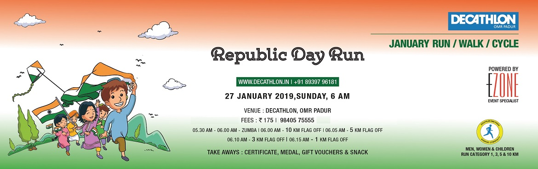 Book Online Tickets for Decathlon Run Series - Republic Day Run , Padur. Decathlon Run Series - Republic Day Run DECATHLON OMR Padur presents Republic Day Run on 27 January, Sunday 5:30 AM Men, Women & Children 05:30 AM ~ Zumba 06:00 AM ~ 10 KM 06:05 AM ~ 5 KM 06:10 AM ~ 3 KM 06:15 AM ~ 1 KM Registration Fees: 175Cert