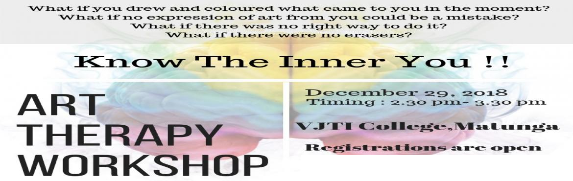 Book Online Tickets for art therapy, Mumbai. art therapy location - VJTI when ? 29th December fees - Rs 80 only Learn how simple Art techniques can help boost your confidence and relieve stress in a hectic life!