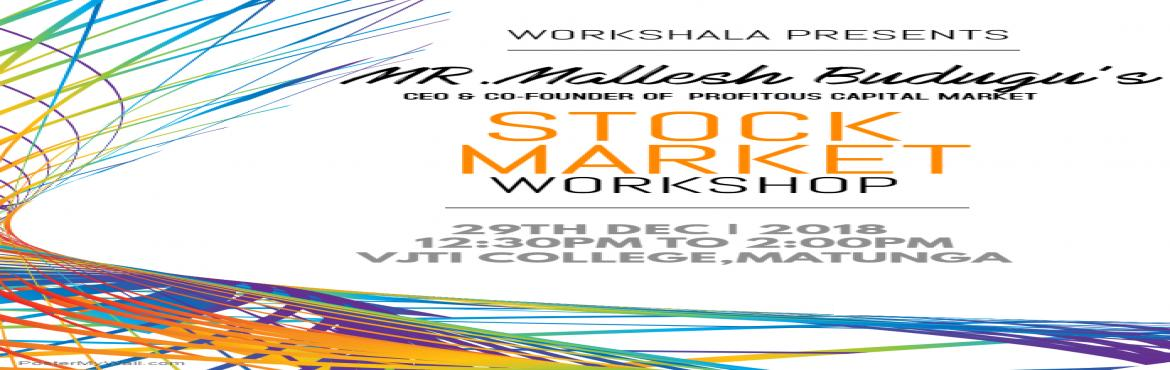 Book Online Tickets for STOCK MARKET WORKSHOP, Mumbai.  Ever wondered how Stock Market works?  Team Workshala presents a workshop on Stock Market !  Get to know the detailed mechanism of Stock Exchange from Experienced people  Hurry Up!