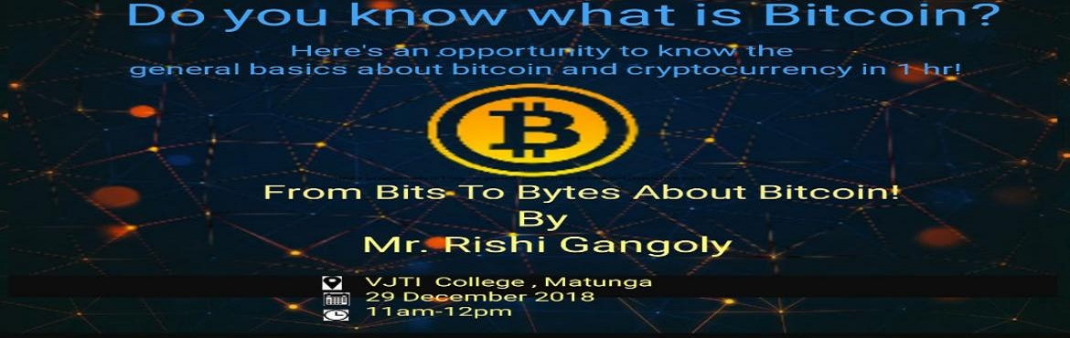 Book Online Tickets for BITCOIN SEMINAR, Mumbai. Confused about the terms Bitcoins and Cryptocurrency ?